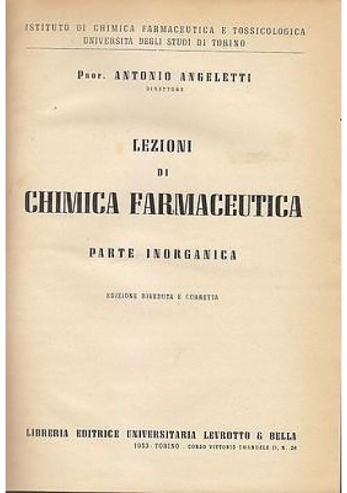 LEZIONI DI CHIMICA FARMACEUTICA PARTE INORGANICA di Antonio Angeletti 1953