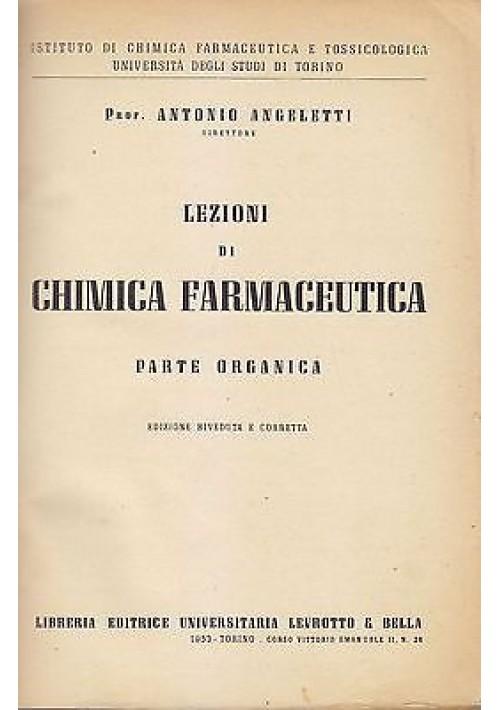 LEZIONI DI CHIMICA FARMACEUTICA PARTE ORGANICA di Antonio Angeletti 1953