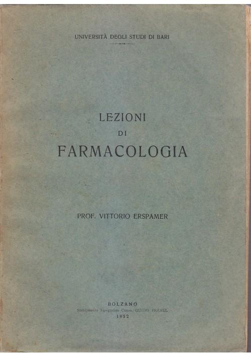 LEZIONI DI FARMACOLOGIA di Vittorio Erspamer 1952 Guido Presel editore