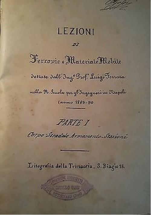 LEZIONI DI FERROVIE E MATERIALE MOBILE di L. Ferrara 1889-90 + TRAMVIE tavole