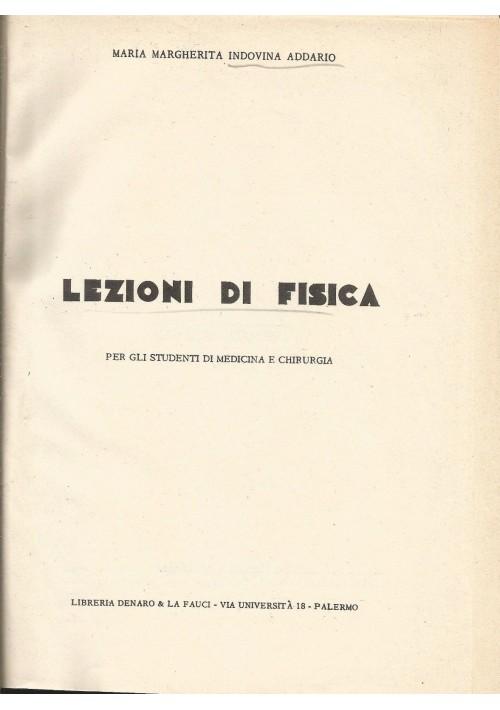LEZIONI DI FISICA studenti medicina di Addario 1955 Libreria Denaro e Le Fauci