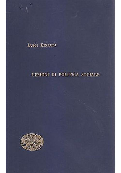 LEZIONI DI POLITICA SOCIALE di Luigi Einaudi -  Giulio Einaudi Editore 1950