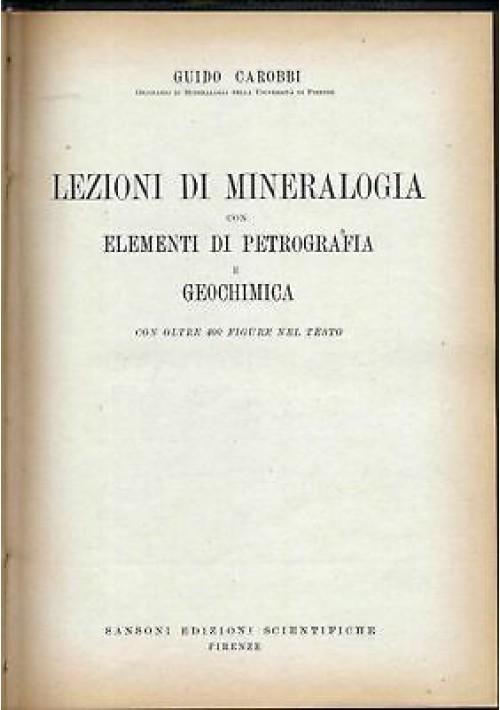 LEZIONI MINERALOGIA elementi petrografia geochimica Guido Carobbi 1949 Sansoni