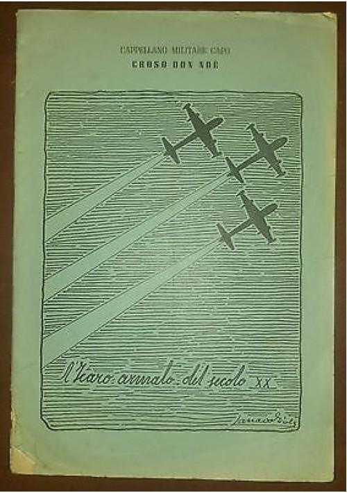 L ICARO ARMATO DEL SECOLO XX del cappellano militare capo Croso Don Noè 1955