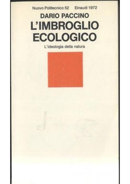 L'IMBROGLIO ECOLOGICO l'ideologia della natura Dario Paccino 1972 Einaudi