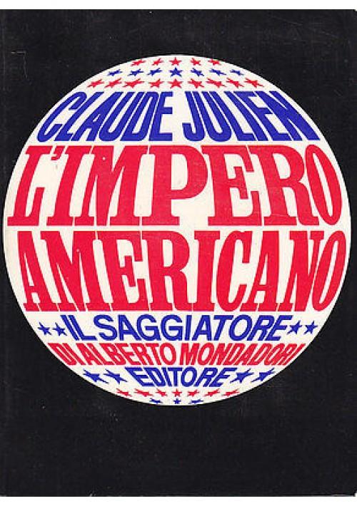 L'IMPERO AMERICANO di Claude Julien - Il Saggiatore editore 1969 - libro