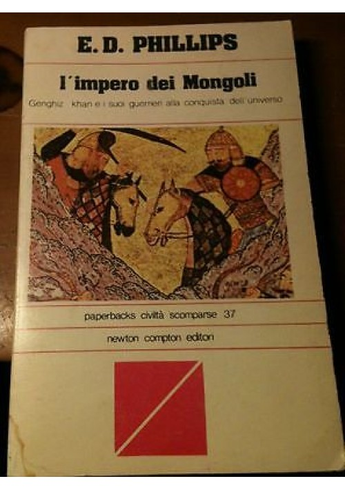 L'IMPERO DEI MONGOLI di E. D. Phillips - Newton Compton  paperbacks  1979
