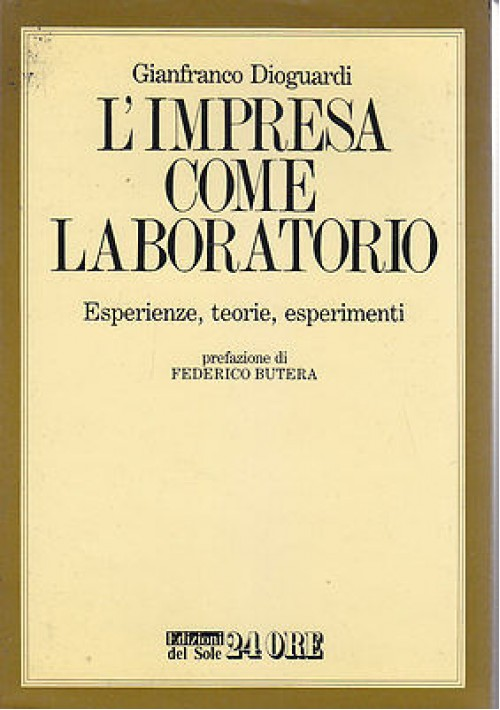 L'IMPRESA COME LABORATORIO  esperienze teorie esperimenti Gianfranco Dioguardi
