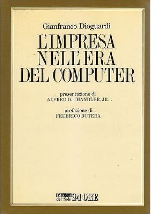 L'IMPRESA NELL'ERA DEL COMPUTER di Gianfranco Dioguardi 1986 sole 24 ore