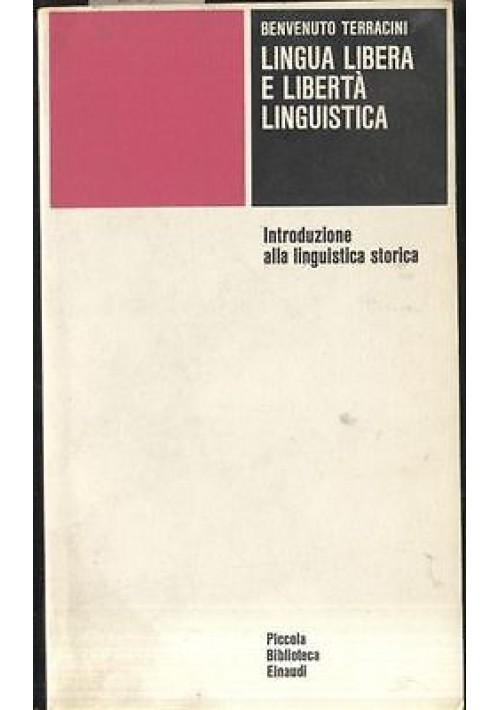 LINGUA LIBERA E LIBERTA'  LINGUISTICA Benvenuto Terracini - linguistica storica