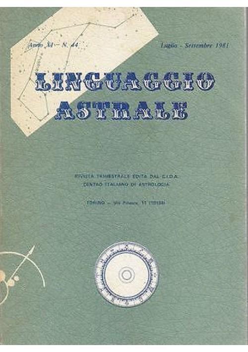 LINGUAGGIO ASTRALE Anno XI n 44 Luglio Settembre 1981 centro italiano astrologia