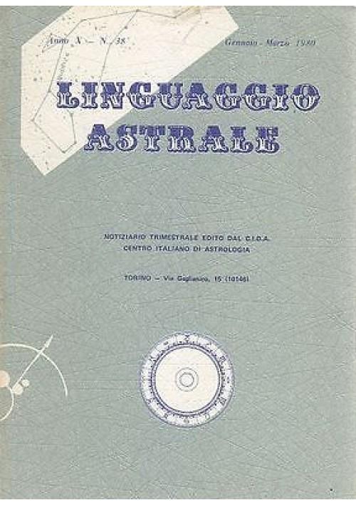 LINGUAGGIO ASTRALE n.38 gennaio-marzo 1980  centro italiano di astrologia CIDA
