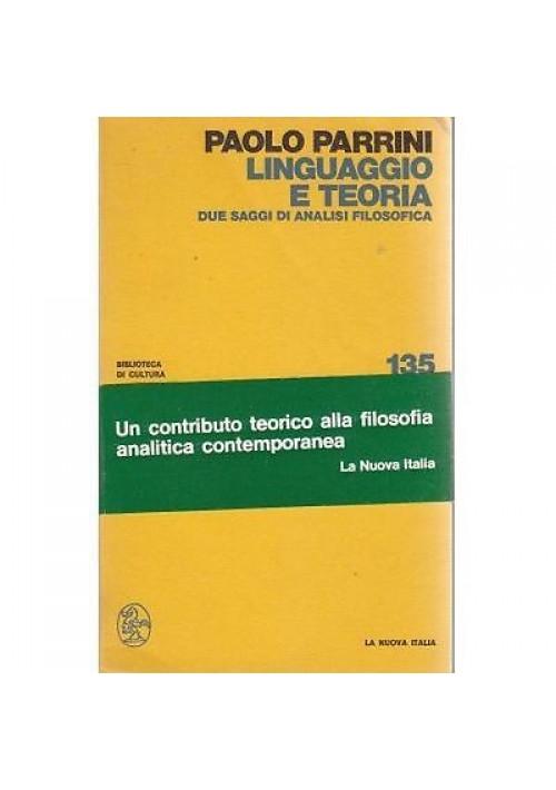 LINGUAGGIO E TEORIA di Paolo Parrini  due saggi di analisi filosofica 1976
