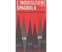 L'INQUISIZIONE SPAGNOLA di A.S. Turbeville - Feltrinelli Editore 1965