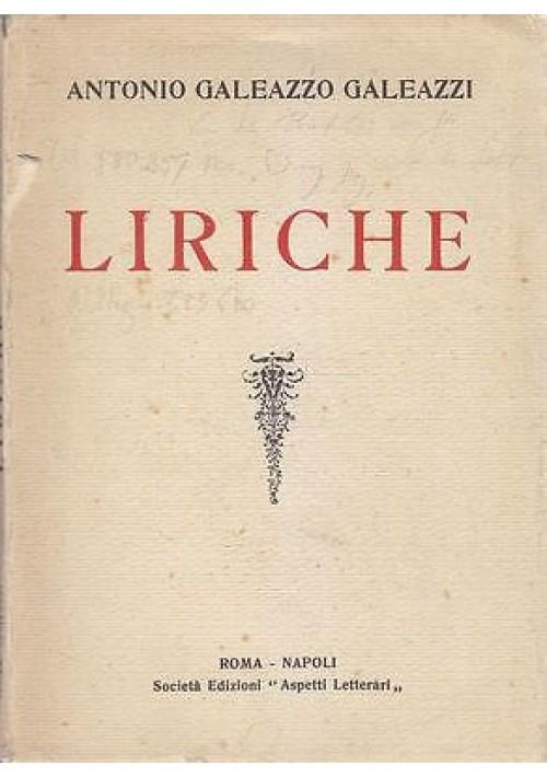 LIRICHE (1922 1924) Antonio Galeazzo Galeazzi autografo 1934 Aspetti Letterari