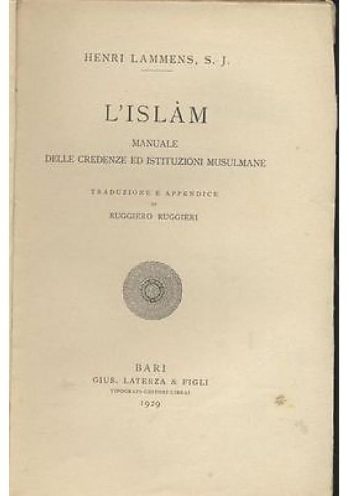 L'ISLAM: MANUALE DELLE CREDENZE E DELLE ISTITUZIONI MUSULMANE Henri Lammens 1929