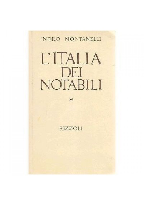 L ITALIA DEI NOTABILI di Indro Montanelli 1974 Rizzoli