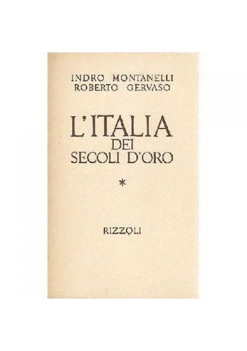 L'ITALIA DEI SECOLI D'ORO il Medio Evo  di Indro Montanelli 1969 Rizzoli