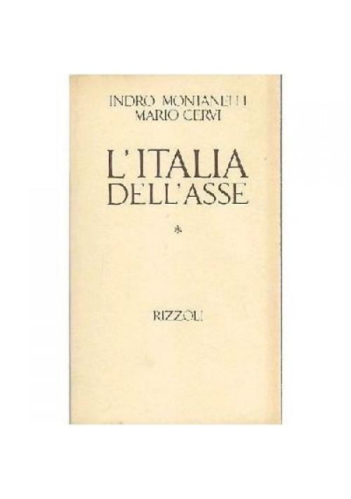 L'ITALIA DELL'ASSE 1936 10 giugno 1940 di Indro Montanelli 1981 Rizzoli