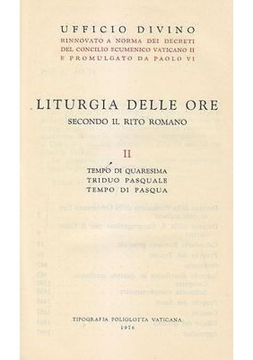 LITURGIA DELLE ORE rito romano TEMPO QUARESIMA TRIDUO PASQUALE PASQUA vaticana