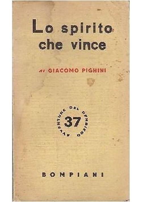 LO SPIRITO CHE VINCE di Giacomo Pighini 1941 Bompiani  Avventure Del Pensiero