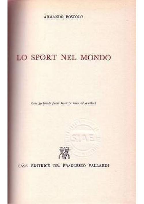 LO SPORT NEL MONDO di Armando Boscolo Con 39 tavole fuori testo 1958 Vallardi
