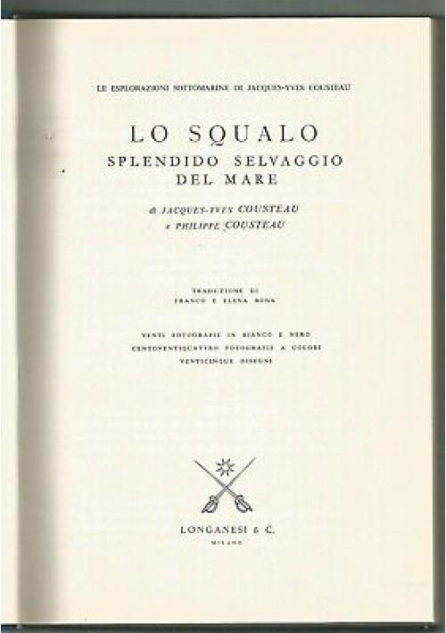 LO SQUALO SPLENDIDO SELVAGGIO DEL MARE Jacques e Philip Cousteau 1970 Longanesi