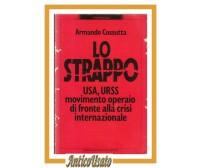 LO STRAPPO USA URSS MOVIMENTO OPERAIO di Armando Cossutta 1982 Mondadori Libro