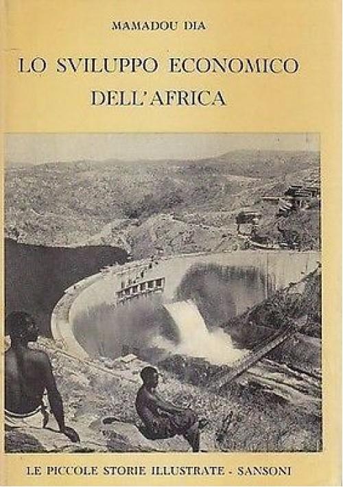 LO SVILUPPO ECONOMICO DELL'AFRICA di Mamadou Dia - Sansoni 1962