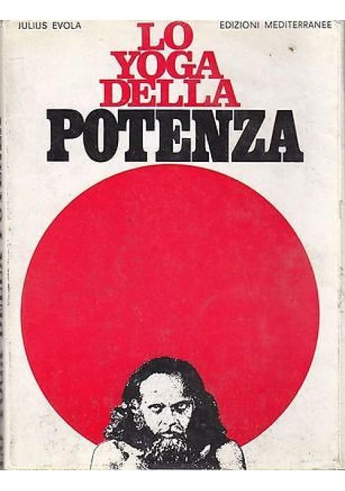 LO YOGA DELLA POTENZA  Saggio sui Tantra di Julius Evola 1968 ediz.Mediterranee