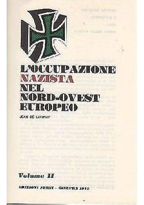 L OCCUPAZIONE NAZISTA IN EUROPA (completo 4 volumi) di Polo Max De Lavigny Jean