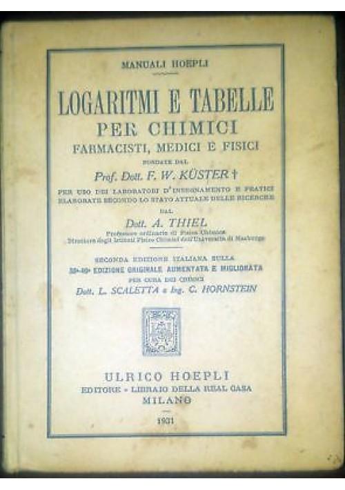 LOGARITMI E TABELLE PER CHIMICI FARMACISTI MEDICI E FISICI 19231 Hoepli manuali