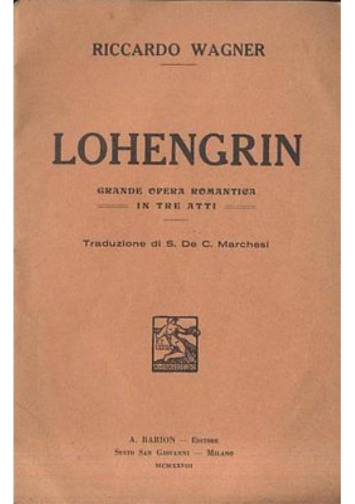 LOHENGRIN di Richard Wagner  - libretto opera - Barion editore  1928