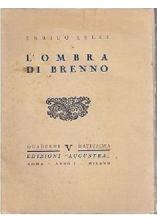 L OMBRA DI BRENNO di Enrico Lelli - fascismo - Augustea editore, 1932