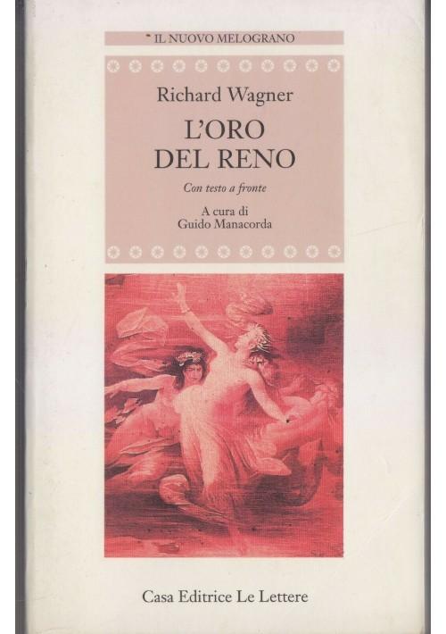 L'ORO DEL RENO  Richard Wagner 1996 Le lettere CON TESTO A FRONTE Manacorda Guido