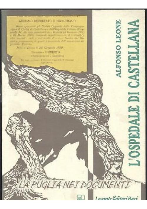 L'OSPEDALE DI CASTELLANA - Alfonso Leone - Levante Editore 1997 *