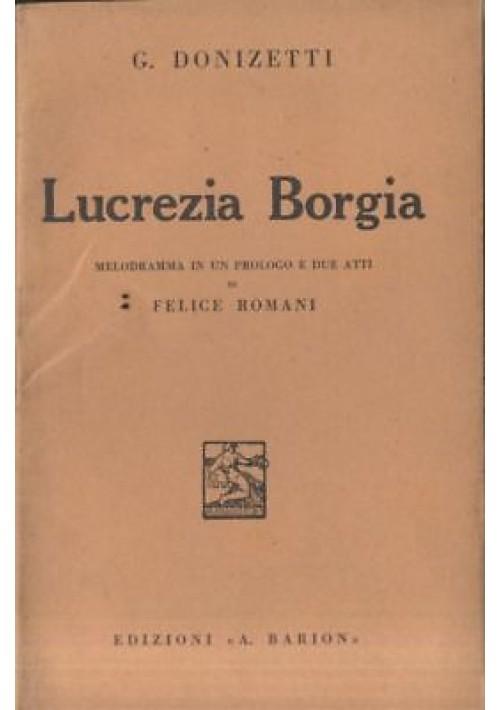 LUCREZIA BORGIA Donizetti - libretto opera di Felice Romani 1936 Barion LIRICA