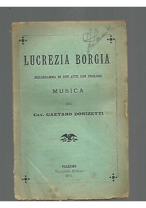 LUCREZIA BORGIA Gaetano Donizetti - libretto 1881 Palermo tipografia editrice