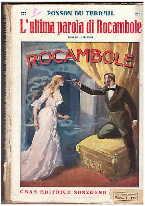 L'ULTIMA PAROLA DI ROCAMBOLE Ponson Du Terrail anni '20 Sonzogno illustrato