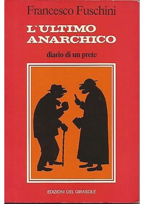 L'ULTIMO ANARCHICO - Francesco Fuschini - Girasole editore 1982