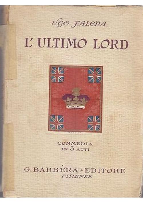 L'ULTIMO LORD  commedia in 3 atti di Ugo Falena 1928 Barbera Editore