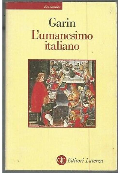 L'UMANESIMO ITALIANO di Eugenio Garin - Laterza editore economica 1993
