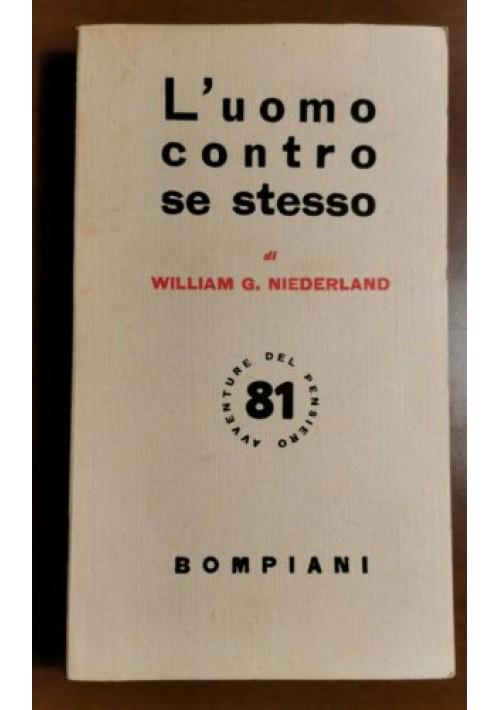 L'UOMO CONTRO SE STESSO di William Niederland 1952 Bompiani Libro psicologia
