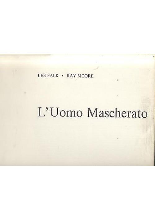 L'UOMO MASCHERATO di Lee Falk e Ray Moore  1972 Garzanti editore fumetti