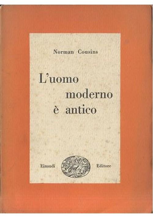 L'UOMO MODERNO E' ANTICO di Norman Cousins  1946 EINAUDI