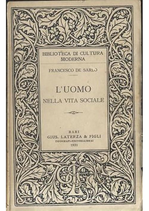 L'UOMO NELLA VITA SOCIALE di Francesco De Sarlo  - Laterza editore 1931