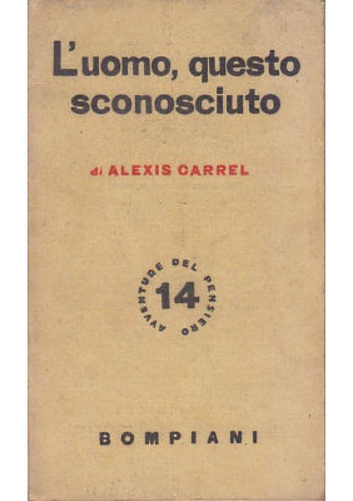 L'UOMO QUESTO SCONOSCIUTO Alexis Carrel 1940 Bompiani Editore