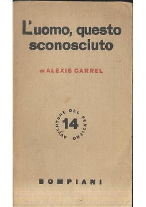 L'UOMO QUESTO SCONOSCIUTO Di Alexis Carrel 1948 Bompiani editore
