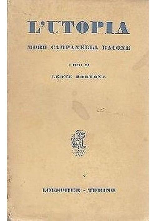 L'UTOPIA una antologia dagli scritti di MORO CAMPANELLA BACONE - 1957 Loescher