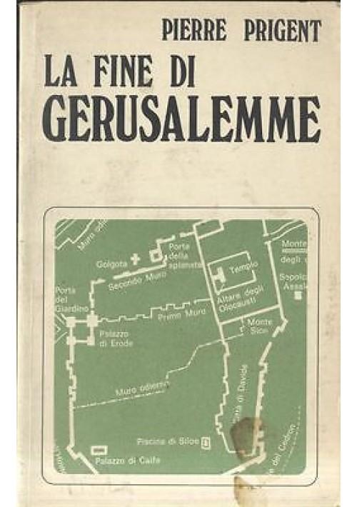 La fine di Gerusalemme di Pierre Prigent- 1972 Edizioni Paoline